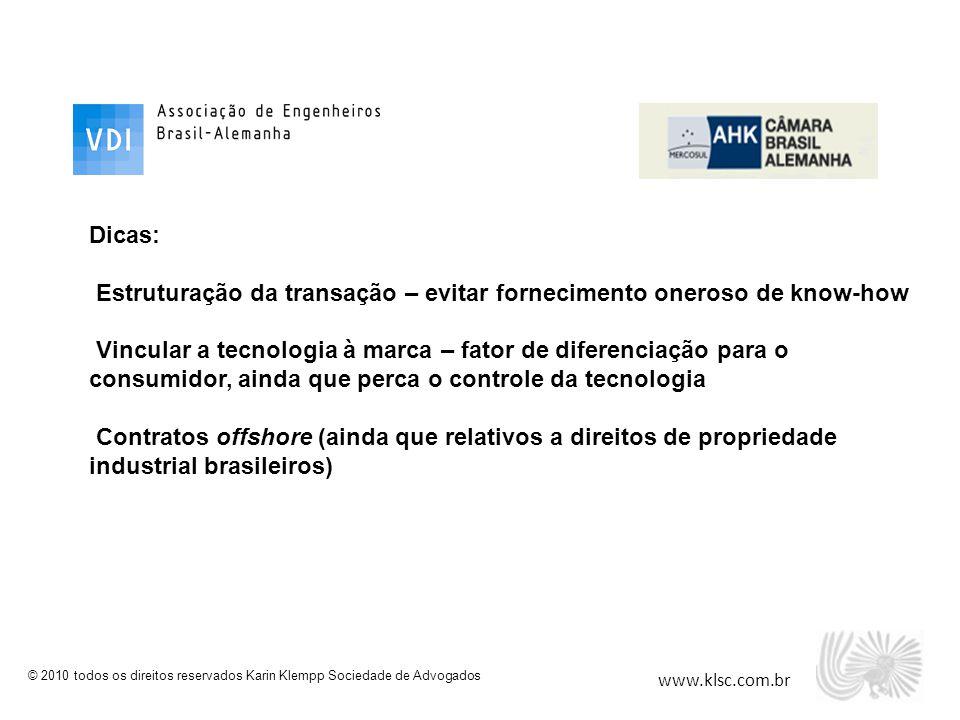 www.klsc.com.br © 2010 todos os direitos reservados Karin Klempp Sociedade de Advogados Dicas: Estruturação da transação – evitar fornecimento oneroso