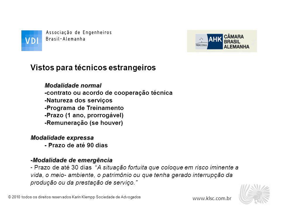 www.klsc.com.br © 2010 todos os direitos reservados Karin Klempp Sociedade de Advogados Vistos para técnicos estrangeiros Modalidade normal -contrato
