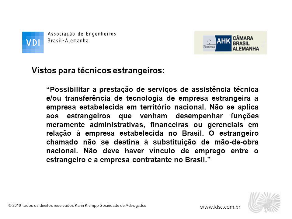 """www.klsc.com.br © 2010 todos os direitos reservados Karin Klempp Sociedade de Advogados Vistos para técnicos estrangeiros: """"Possibilitar a prestação d"""