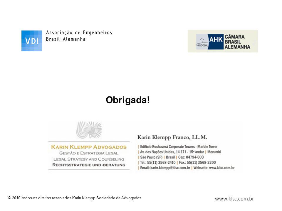 www.klsc.com.br © 2010 todos os direitos reservados Karin Klempp Sociedade de Advogados Obrigada!