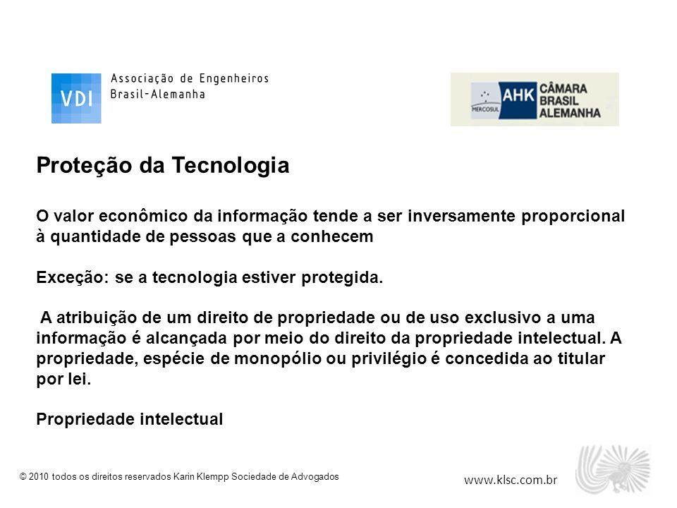 www.klsc.com.br © 2010 todos os direitos reservados Karin Klempp Sociedade de Advogados Proteção da Tecnologia O valor econômico da informação tende a