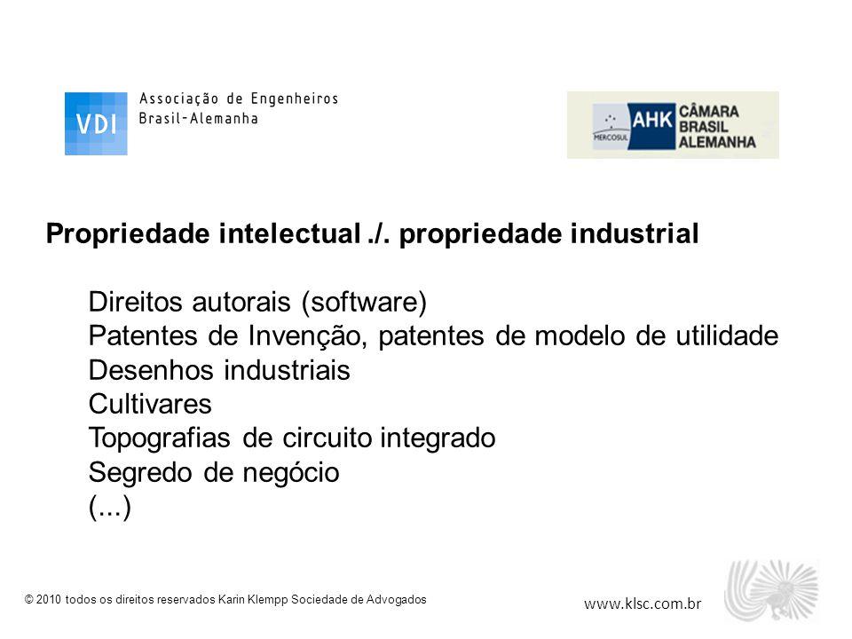 www.klsc.com.br © 2010 todos os direitos reservados Karin Klempp Sociedade de Advogados Propriedade intelectual./. propriedade industrial Direitos aut