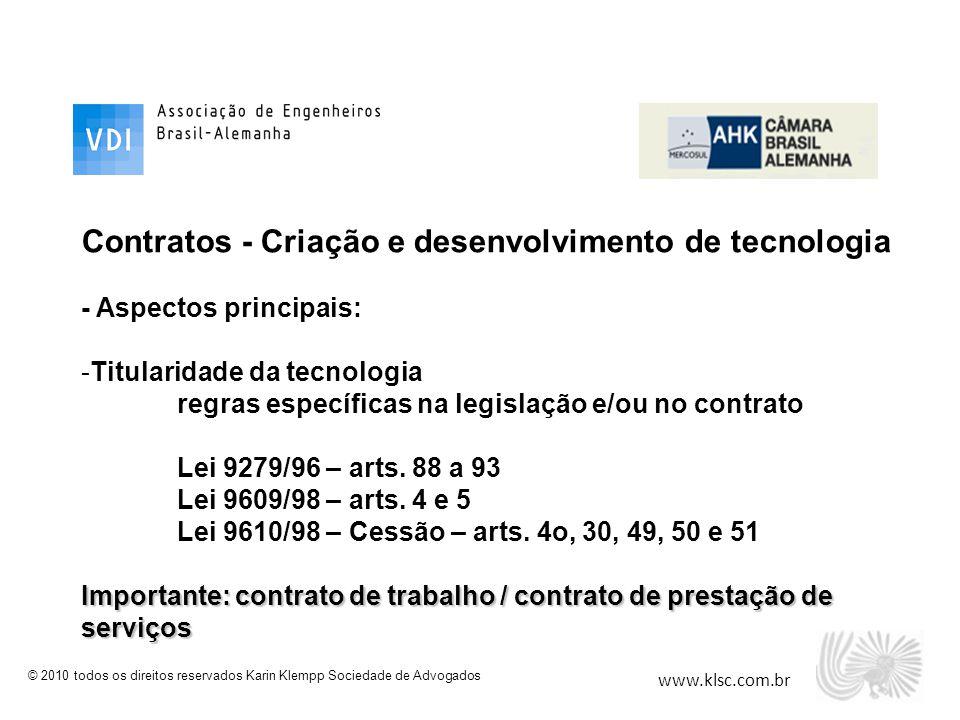 www.klsc.com.br © 2010 todos os direitos reservados Karin Klempp Sociedade de Advogados Contratos - Criação e desenvolvimento de tecnologia - Aspectos