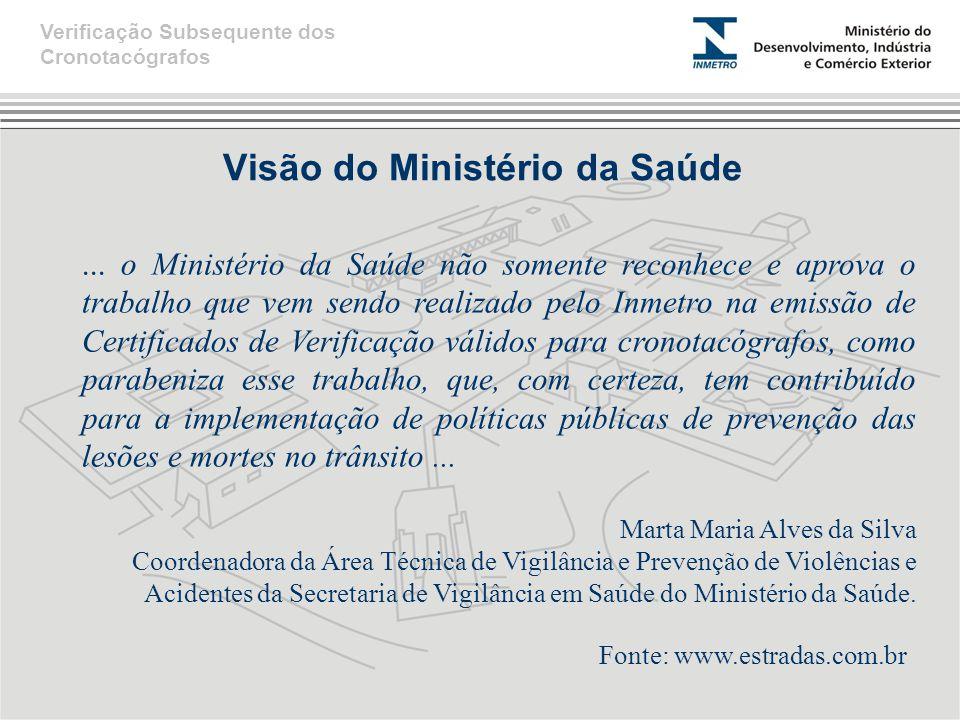 Visão do Ministério da Saúde... o Ministério da Saúde não somente reconhece e aprova o trabalho que vem sendo realizado pelo Inmetro na emissão de Cer