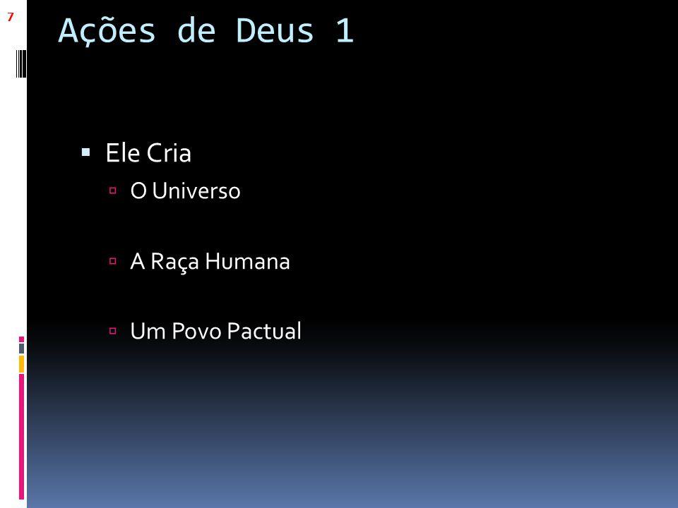 Ações de Deus 1  Ele Cria  O Universo  A Raça Humana  Um Povo Pactual 7