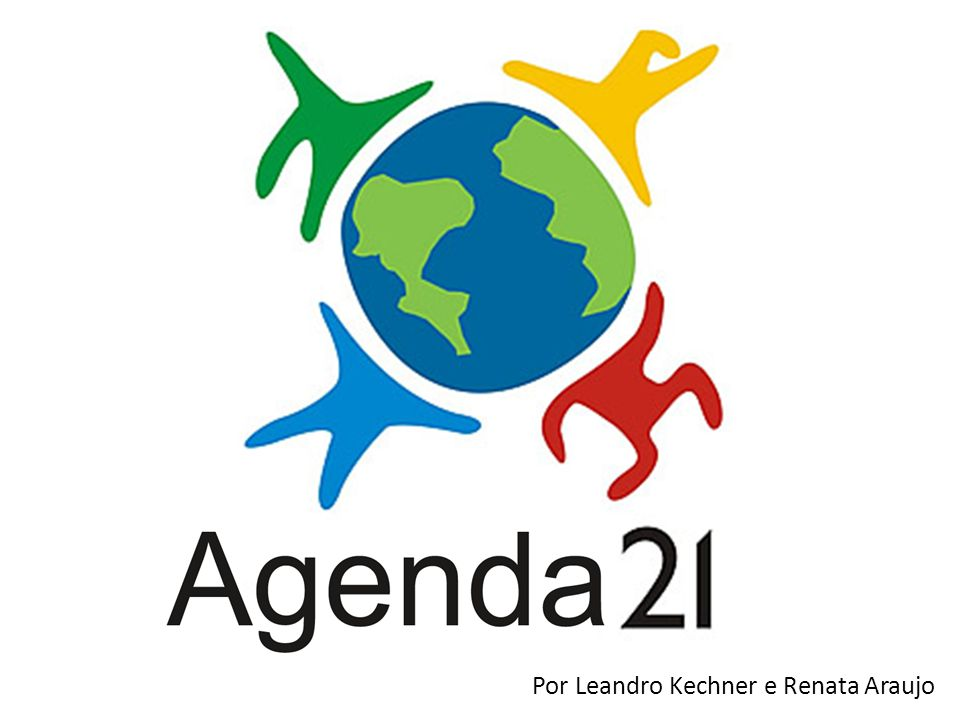 Agenda 21 Por Leandro Kechner e Renata Araujo