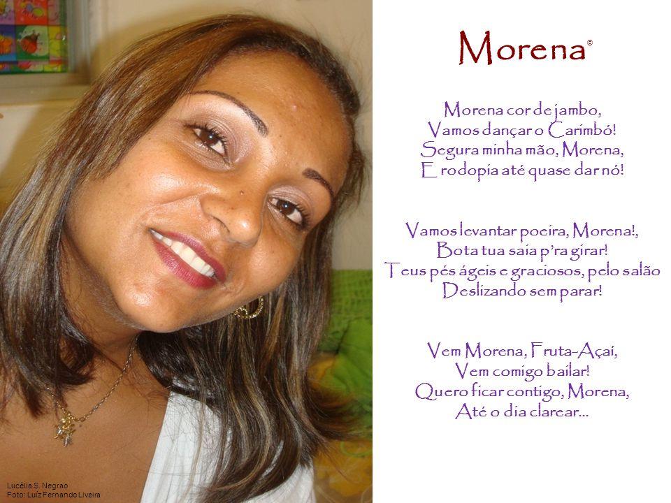 Morena, Sereia Cabana, Depois que a festa acabar, Vamos ver a lua tão bonita, Lá da venda do Tacacá.