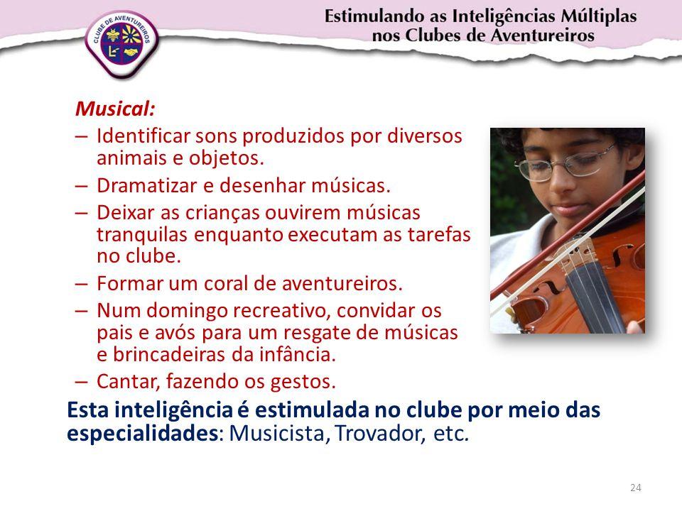 Musical: – Identificar sons produzidos por diversos animais e objetos. – Dramatizar e desenhar músicas. – Deixar as crianças ouvirem músicas tranquila