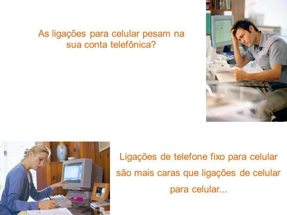 - As ligações para celular pesam na sua conta telefônica? Ligações de telefone fixo para celular são mais caras que ligações de celular para celular..