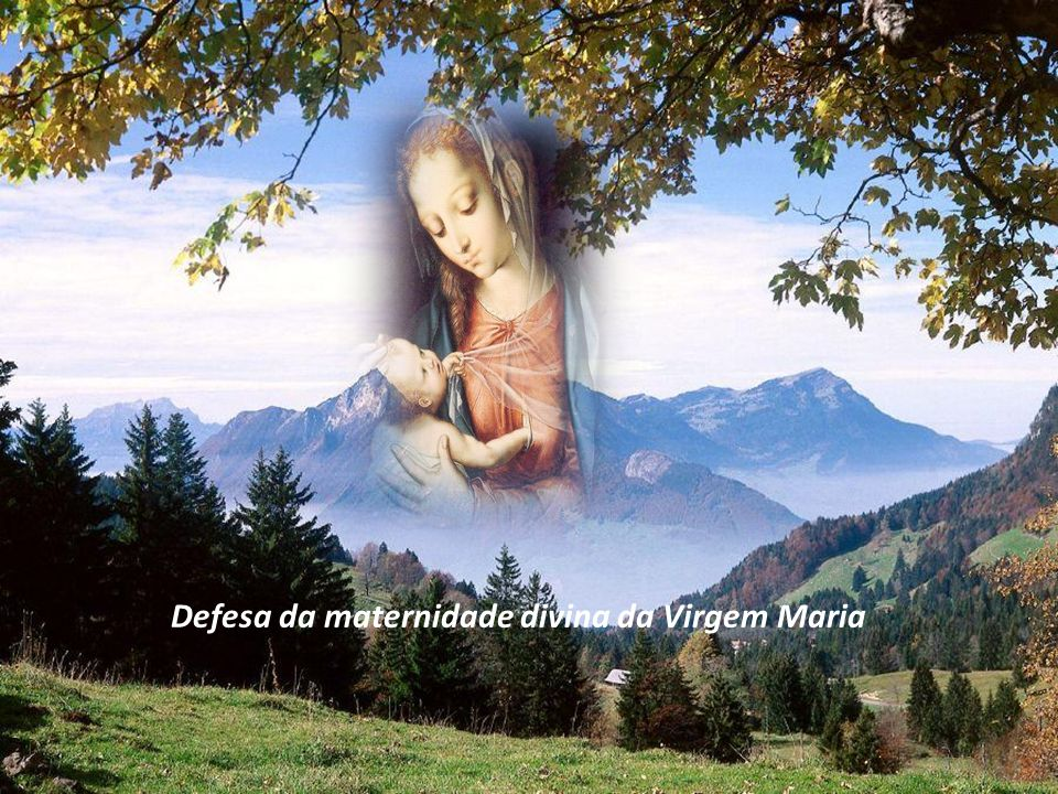 Defesa da maternidade divina da Virgem Maria