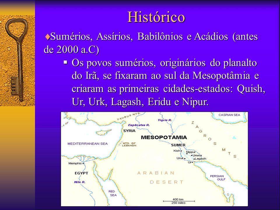 Histórico  Sumérios, Assírios, Babilônios e Acádios (antes de 2000 a.C)  Os povos sumérios, originários do planalto do Irã, se fixaram ao sul da Mesopotâmia e criaram as primeiras cidades-estados: Quish, Ur, Urk, Lagash, Eridu e Nipur.