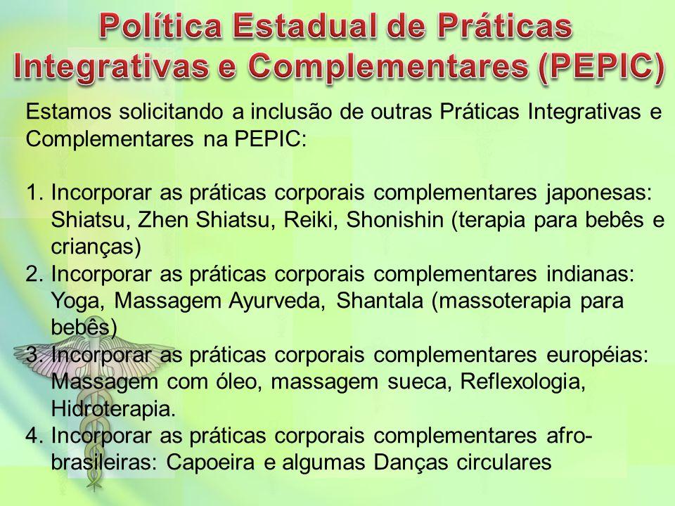 Estamos solicitando a inclusão de outras Práticas Integrativas e Complementares na PEPIC: 1.Incorporar as práticas corporais complementares japonesas: