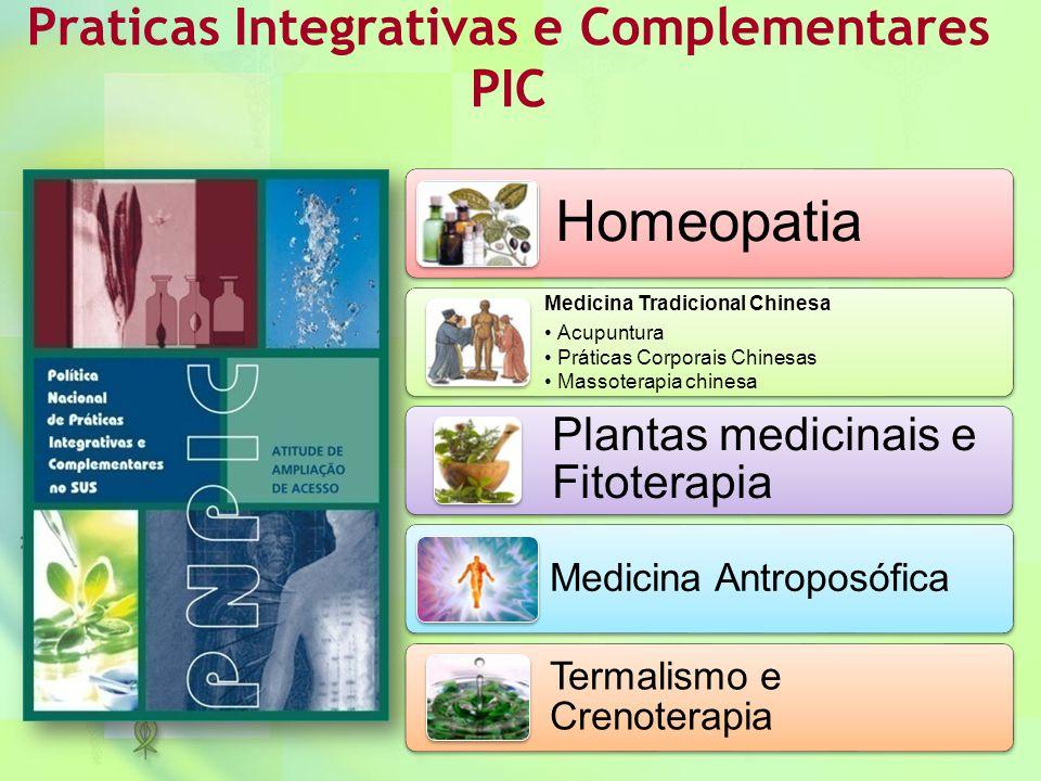 Praticas Integrativas e Complementares PIC Homeopatia Medicina Tradicional Chinesa •Acupuntura •Práticas Corporais Chinesas •Massoterapia chinesa Plan