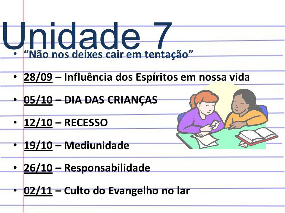 """• """"Não nos deixes cair em tentação"""" • 28/09 – Influência dos Espíritos em nossa vida • 05/10 – DIA DAS CRIANÇAS • 12/10 – RECESSO • 19/10 – Mediunidad"""