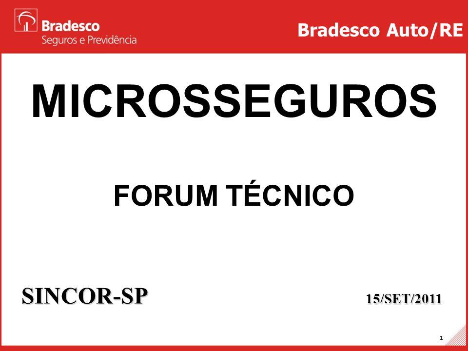 Projetos Auto/RE 2 MICROSSEGURO x SEGURO POPULAR Bradesco Auto/RE No Brasil, o termo Seguro Popular é usado para designar produtos massificados com importâncias seguradas e prêmios de pequeno valor.