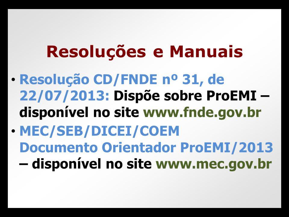 • Resolução CD/FNDE nº 31, de 22/07/2013: Dispõe sobre ProEMI – disponível no site www.fnde.gov.br • MEC/SEB/DICEI/COEM Documento Orientador ProEMI/20