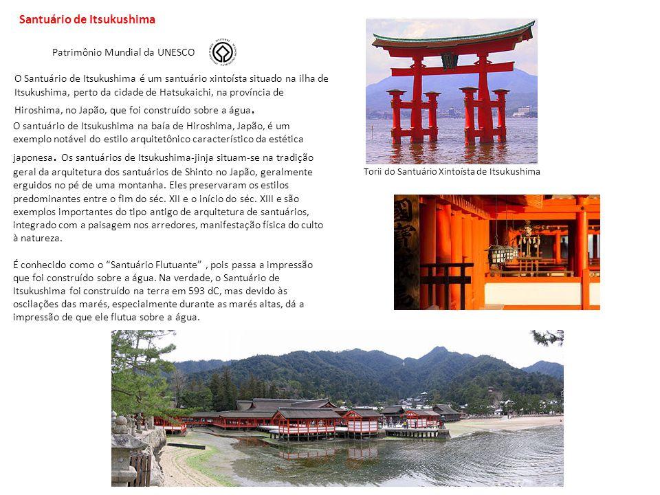 Santuário de Itsukushima Patrimônio Mundial da UNESCO O Santuário de Itsukushima é um santuário xintoísta situado na ilha de Itsukushima, perto da cid