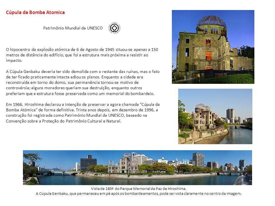 Cúpula da Bomba Atomica O hipocentro da explosão atómica de 6 de Agosto de 1945 situou-se apenas a 150 metros de distância do edifício, que foi a estr