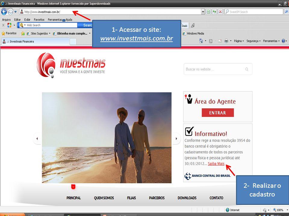2- Realizar o cadastro 1- Acessar o site: www.investtmais.com.br