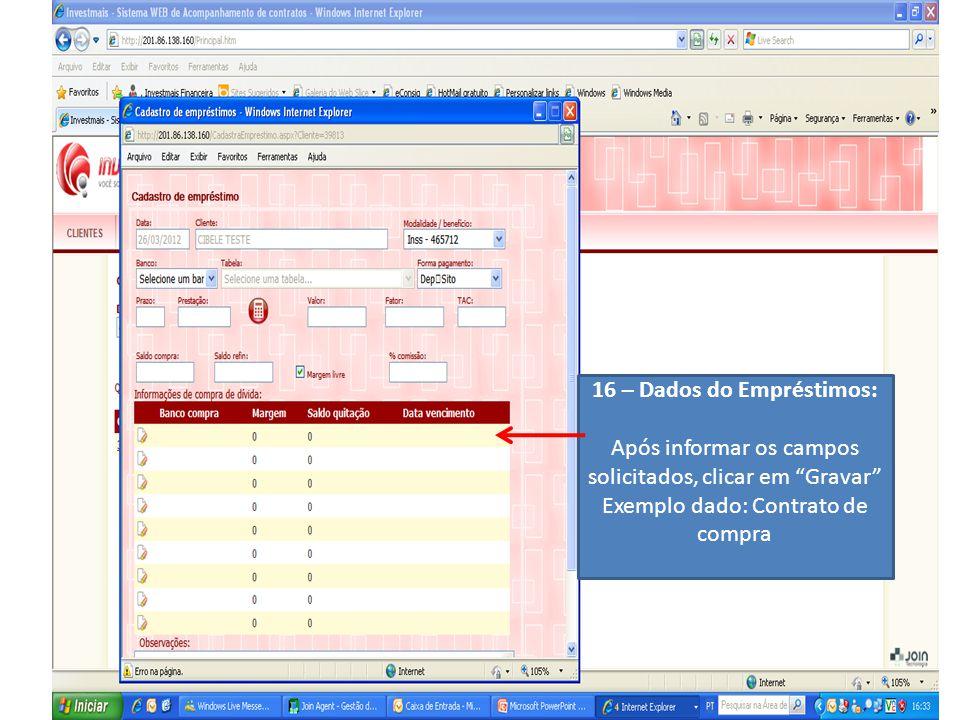 """16 – Dados do Empréstimos: Após informar os campos solicitados, clicar em """"Gravar"""" Exemplo dado: Contrato de compra"""