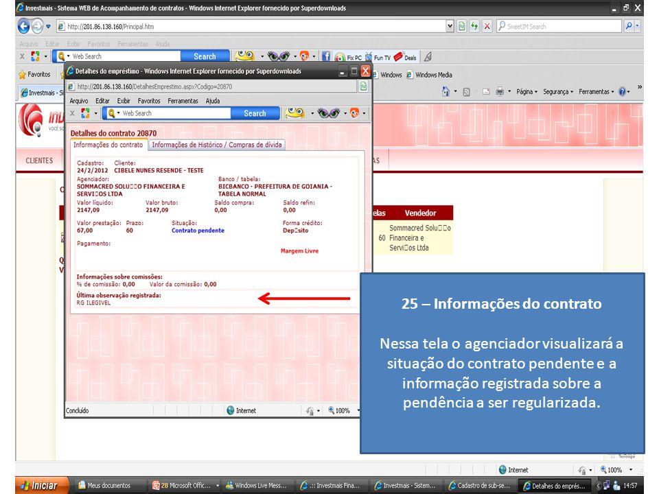 25 – Informações do contrato Nessa tela o agenciador visualizará a situação do contrato pendente e a informação registrada sobre a pendência a ser reg