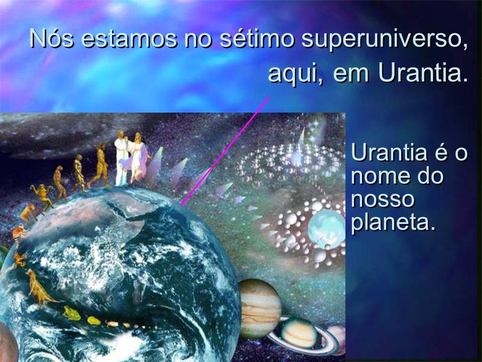 Os Sete Superuniversos Que circundam o Universo Central e Eterno.