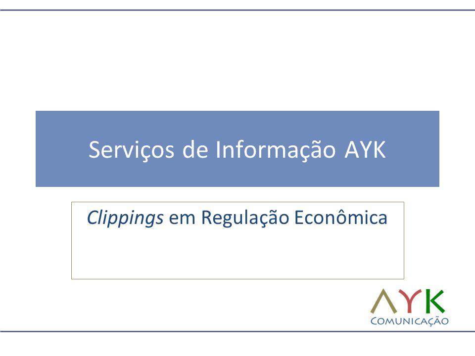 Serviços de Informação AYK Clippings em Regulação Econômica