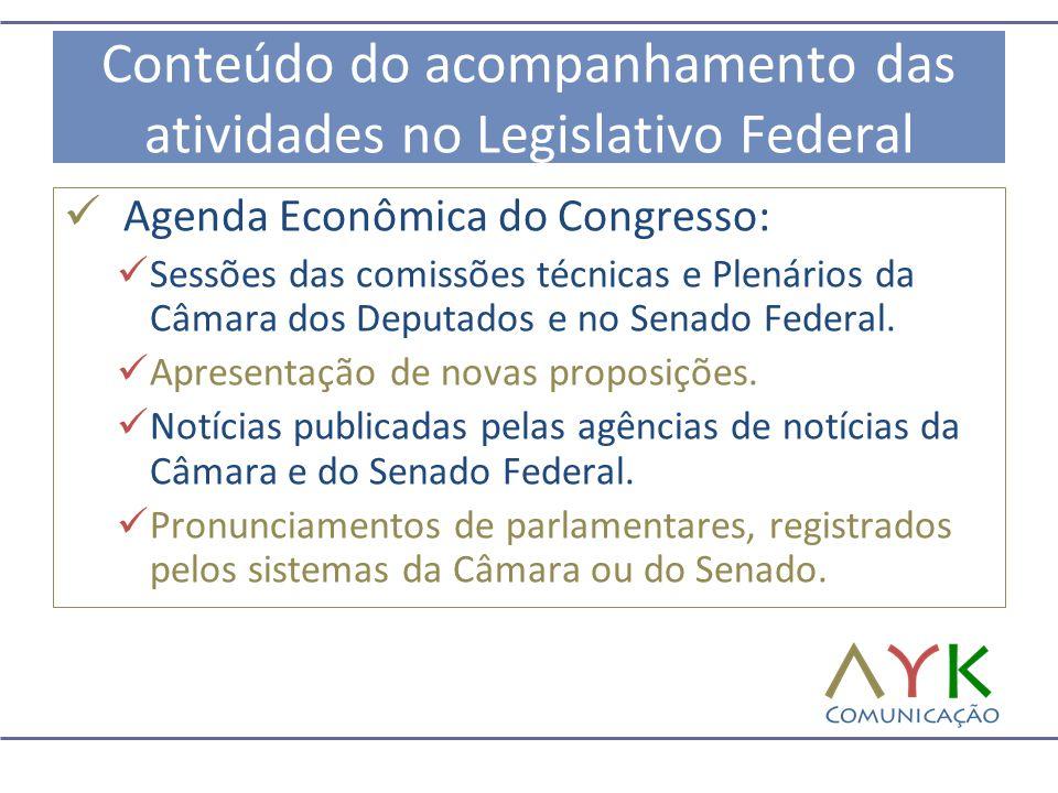 Conteúdo do acompanhamento das atividades no Legislativo Federal  Agenda Econômica do Congresso:  Sessões das comissões técnicas e Plenários da Câmara dos Deputados e no Senado Federal.