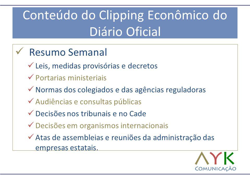 Conteúdo do Clipping Econômico do Diário Oficial  Resumo Semanal  Leis, medidas provisórias e decretos  Portarias ministeriais  Normas dos colegia
