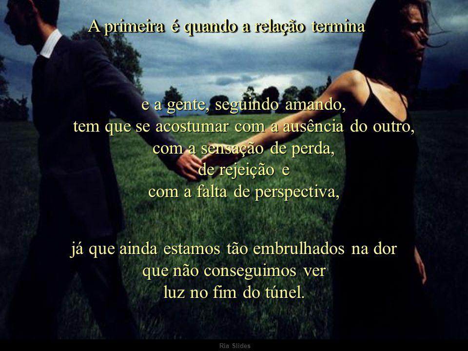 Ria Slides Existem duas dores de amor:.