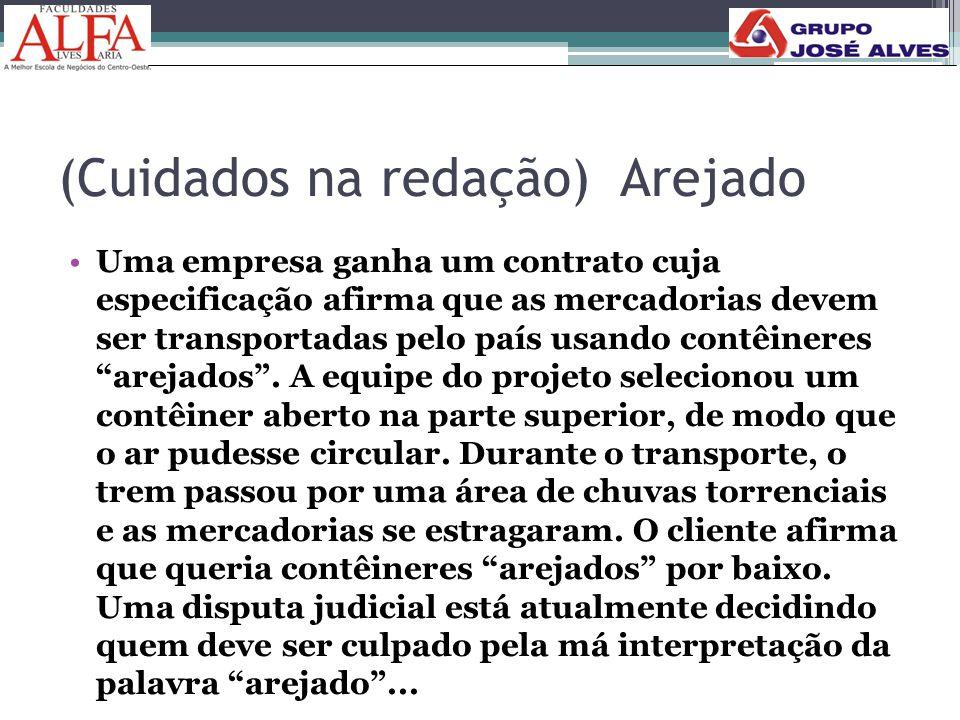 (Cuidados na redação) Arejado •Uma empresa ganha um contrato cuja especificação afirma que as mercadorias devem ser transportadas pelo país usando con