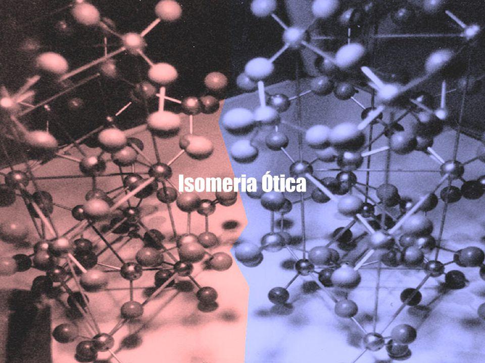 Isomeria •Isômeros – mesma fórmula, diferente arranjo espacial.