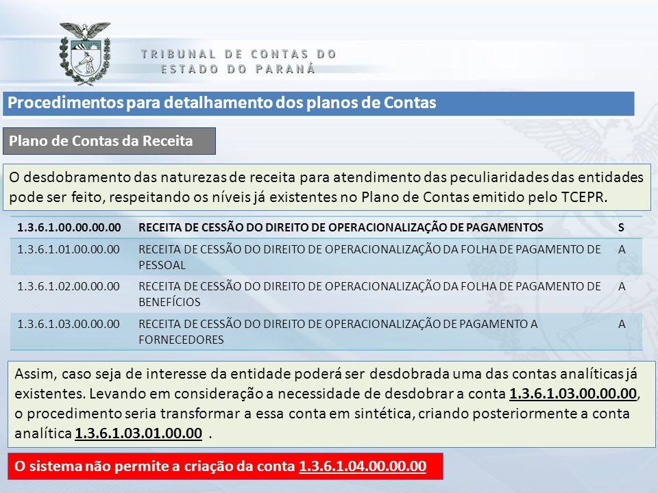 Procedimentos para detalhamento dos planos de Contas Plano de Contas da Despesa 3.3.90.91.00.00SENTENÇAS JUDICIAISS 3.3.90.91.01.00SENTENÇAS JUDICIAIS TRANSITADAS EM JULGADOA 3.3.90.91.02.00PRECATÓRIOS INCLUÍDOS NA LEI DO ORÇAMENTOA 3.3.90.91.05.00PRECATÓRIOS PARCELADOS OU DECOMPOSTOSA Ou seja, pode ser desdobrada uma conta já existente nos planos de contas, seja o plano da receita, da despesa ou o plano de contas contábil, entretanto, não será possível a criação de contas novas a exemplo a conta 3.3.90.91.03.00 descrita acima.