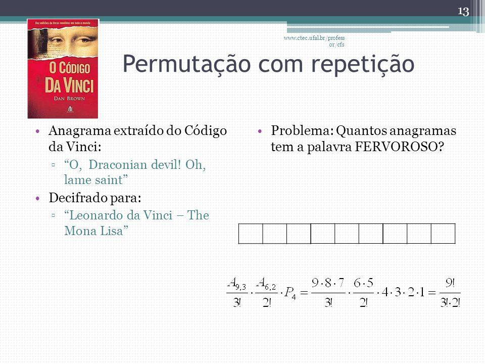 """Permutação com repetição •Anagrama extraído do Código da Vinci: ▫""""O, Draconian devil! Oh, lame saint"""" •Decifrado para: ▫""""Leonardo da Vinci – The Mona"""