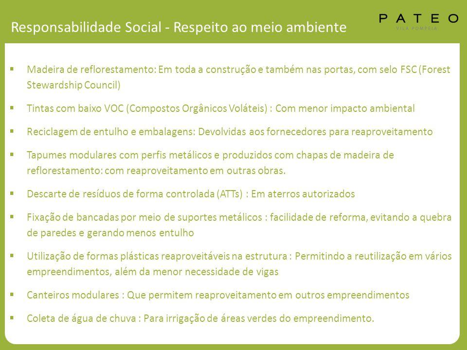 Responsabilidade Social - Respeito ao meio ambiente  Madeira de reflorestamento: Em toda a construção e também nas portas, com selo FSC (Forest Stewa