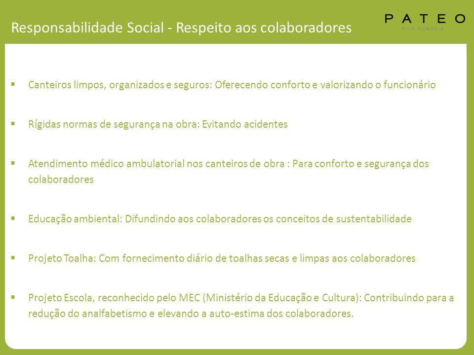Responsabilidade Social - Respeito aos colaboradores  Canteiros limpos, organizados e seguros: Oferecendo conforto e valorizando o funcionário  Rígi