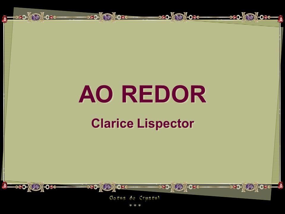 AO REDOR Clarice Lispector AO REDOR Clarice Lispector