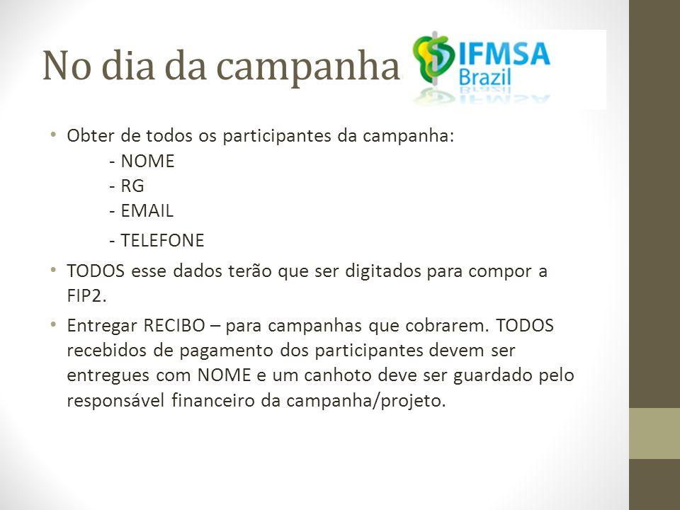 No dia da campanha... • Obter de todos os participantes da campanha: - NOME - RG - EMAIL - TELEFONE • TODOS esse dados terão que ser digitados para co