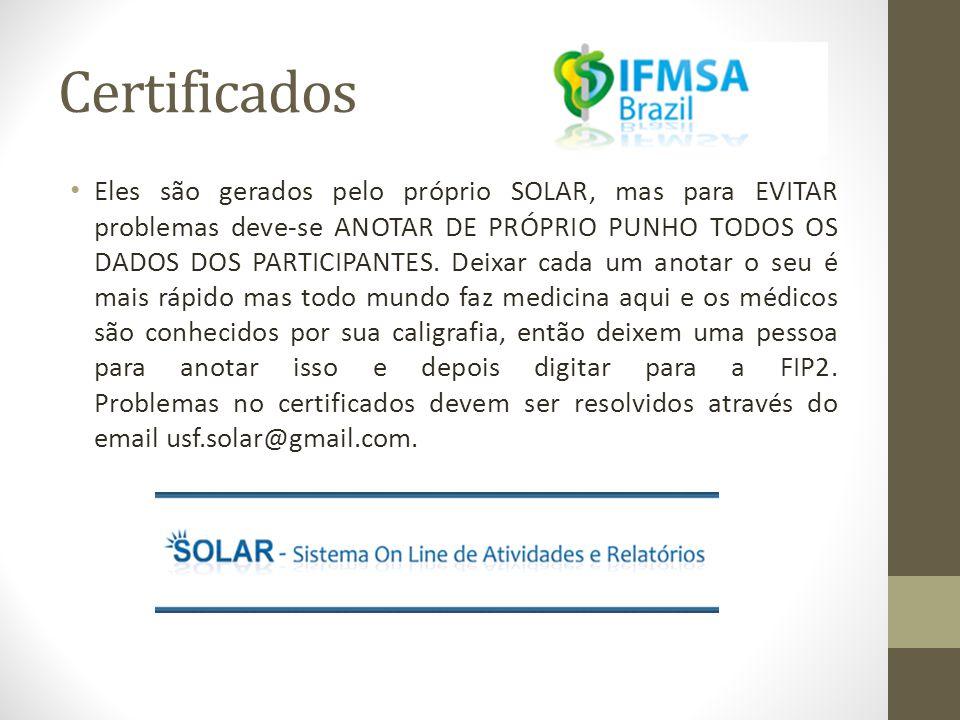 Certificados • Eles são gerados pelo próprio SOLAR, mas para EVITAR problemas deve-se ANOTAR DE PRÓPRIO PUNHO TODOS OS DADOS DOS PARTICIPANTES.