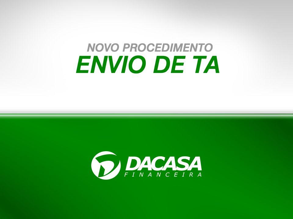 ACESSO AO DACASANET A TELA INICIAL NÃO FOI MODIFICADA, PODE SER ACESSADA ATRAVÉS DO NOSSO SITEMA DACASANET NO ENDEREÇO ABAIXO: www.dacasa.com.br/ponto_venda