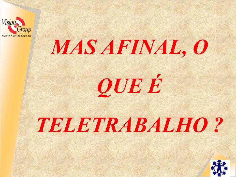 MAS AFINAL, O QUE É TELETRABALHO ?