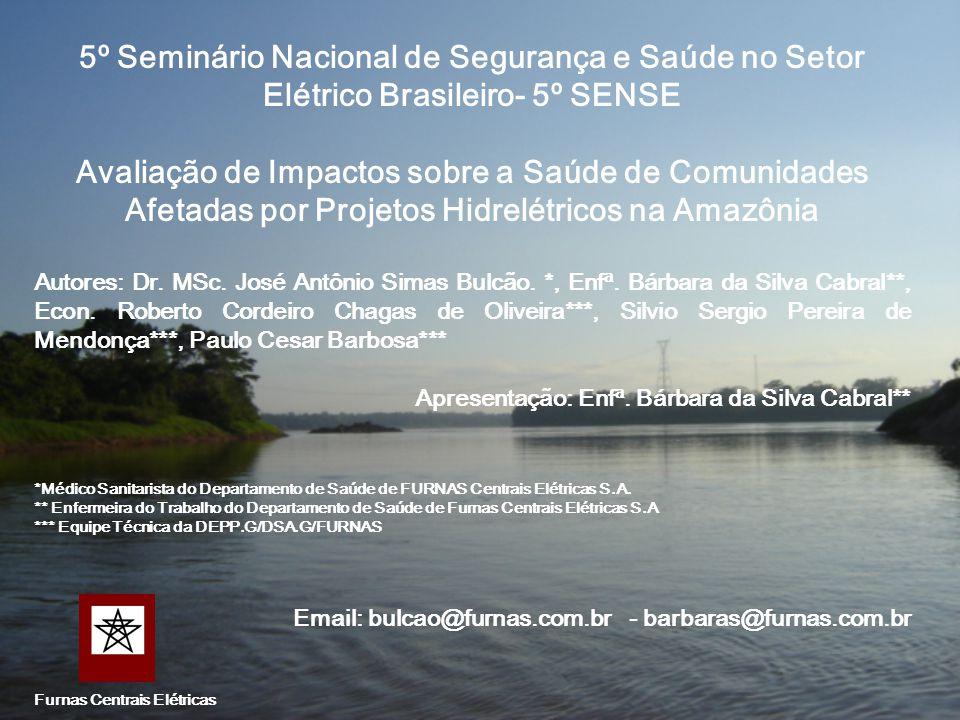 5º Seminário Nacional de Segurança e Saúde no Setor Elétrico Brasileiro- 5º SENSE Avaliação de Impactos sobre a Saúde de Comunidades Afetadas por Proj