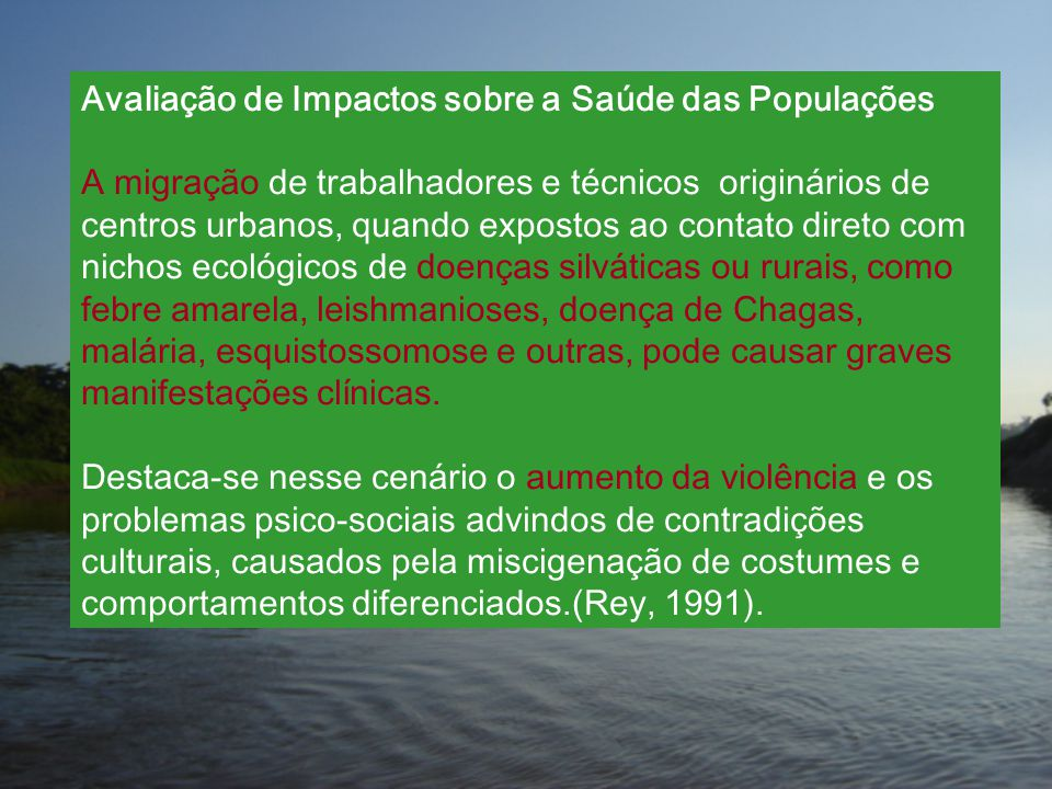 Avaliação de Impactos sobre a Saúde das Populações A migração de trabalhadores e técnicos originários de centros urbanos, quando expostos ao contato d