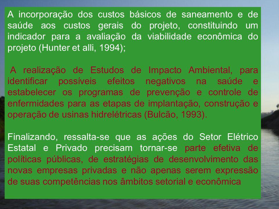 A incorporação dos custos básicos de saneamento e de saúde aos custos gerais do projeto, constituindo um indicador para a avaliação da viabilidade eco