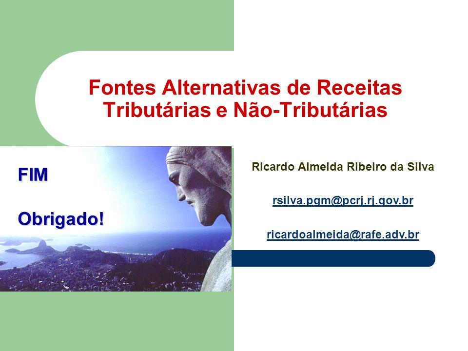 Marginal Pinheiros Ricardo Almeida Ribeiro da Silva rsilva.pgm@pcrj.rj.gov.br ricardoalmeida@rafe.adv.brFIM Fontes Alternativas de Receitas Tributária