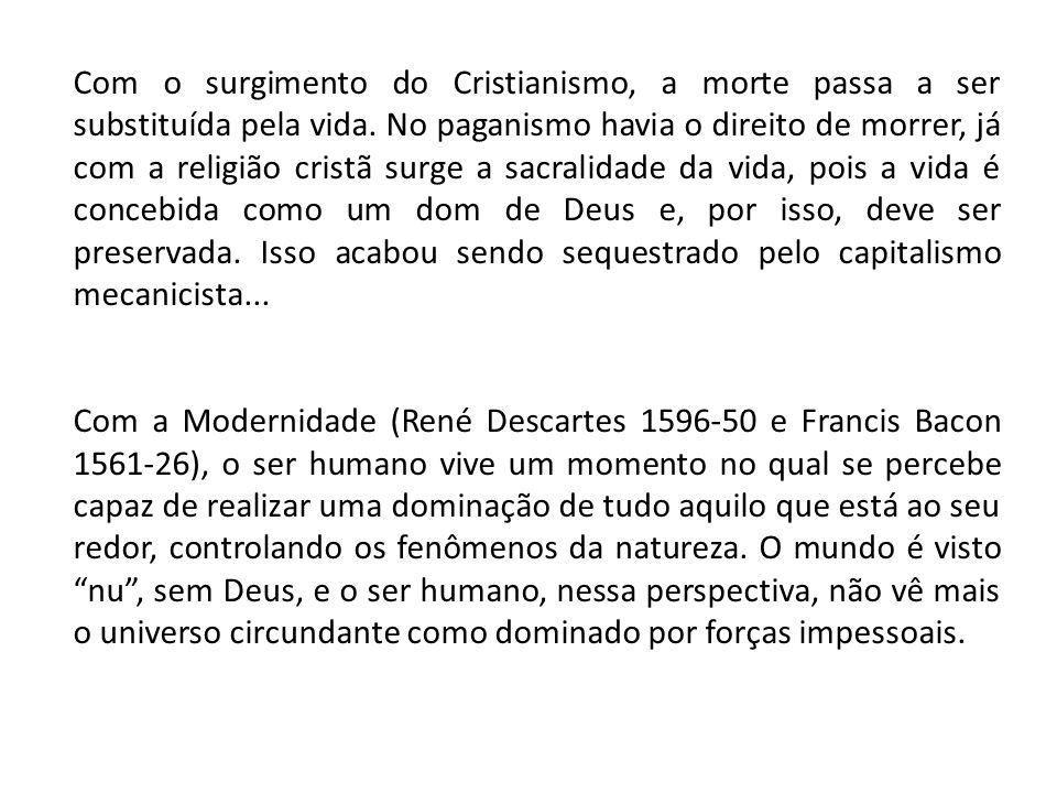 Com o surgimento do Cristianismo, a morte passa a ser substituída pela vida.