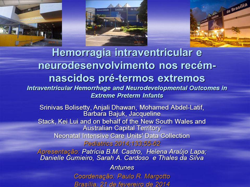 Hemorragia intraventricular e neurodesenvolvimento nos recém- nascidos pré-termos extremos Intraventricular Hemorrhage and Neurodevelopmental Outcomes