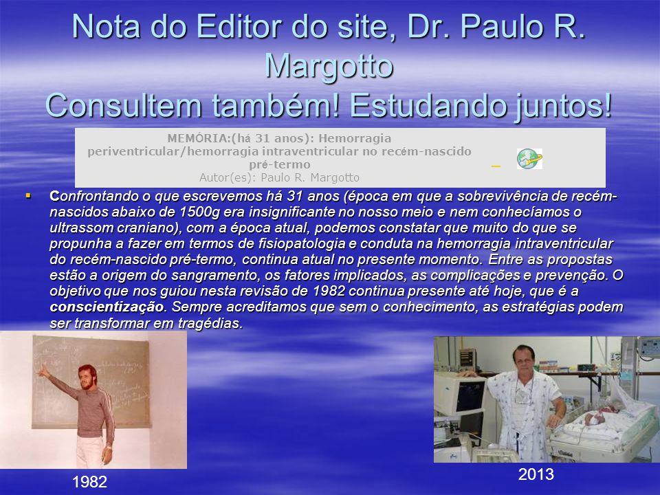 Nota do Editor do site, Dr. Paulo R. Margotto Consultem também! Estudando juntos!  Confrontando o que escrevemos há 31 anos (época em que a sobrevivê