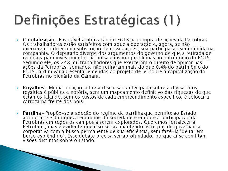  Capitalização – Favorável à utilização do FGTS na compra de ações da Petrobras. Os trabalhadores estão satisfeitos com aquela operação e, agora, se