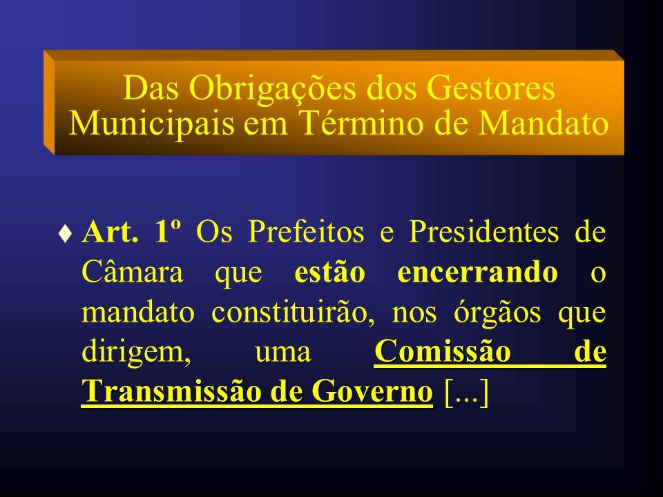 RESOLUÇÃO TCM nº 1270/08 TCM Disciplina as providências a serem adotadas pelos Municípios para a transmissão de cargos de Prefeitos, Vice- Prefeitos M